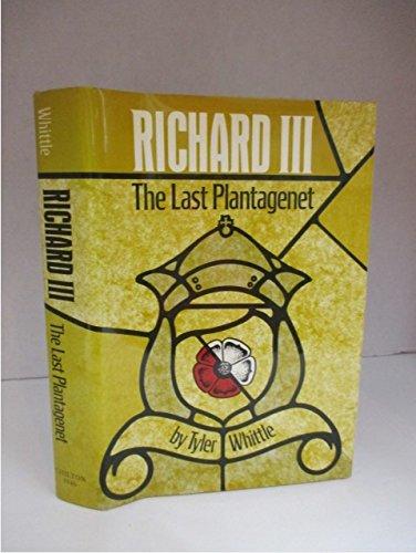 Richard III: The Last Plantagenet: Whittle, Tyler