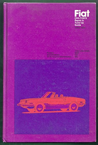 Chilton's Repair and Tune-up Guide for the Fiat Series 124 and 850 Models 600D Sedan and ...