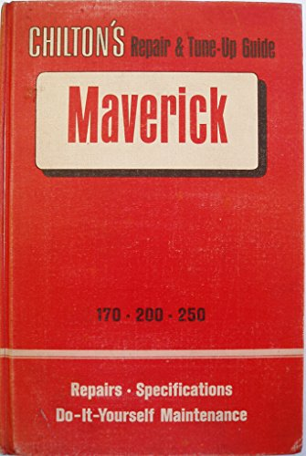 Chilton's Repair and Tune-Up Guide for the Maverick -- 170 / 200 / 250: Chilton Book...