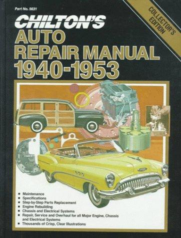 Chilton's Auto Repair Manual 1940-1953, Collector's Edition: Chilton