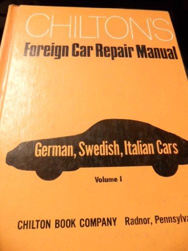 9780801956324: Chilton's Foreign Car Repair Manual: German, Swedish, Italian Cars, Vol. 1