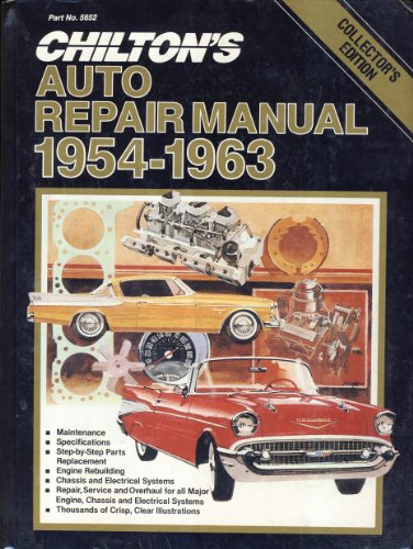 Chilton's Auto Repair Manual 1954-1963: Editors of Chilton Book Company