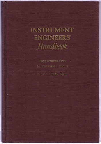 Instrument Engineers' Handbook: Liptak, Bela G.