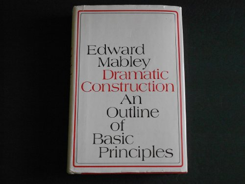9780801956805: DRAMATIC CONSTRUCTION, AN OUTLINE OF BASIC PRINCIPLES