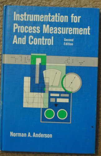 Instrumentation for Process Measurement and Control: 2nd: Anderson, Norman