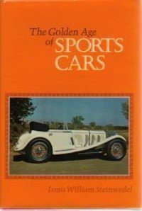 The Golden Age of Sports Cars: Steinwedel, Louis William