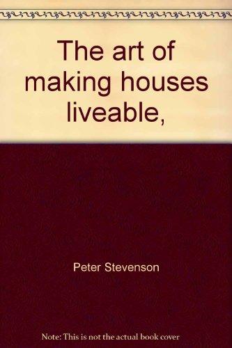 The art of making houses liveable,: Peter Stevenson