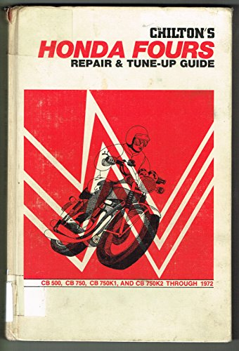 Chilton's new repair and tune up guide for the Honda Fours: Chilton Book Company