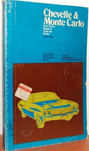 9780801957178: Chilton's repair and tune-up guide: Chevelle El Camino, 1964-1972, and Monte Carlo, 1970-1972