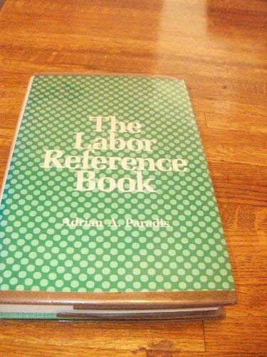 The labor reference book: Paradis, Adrian A