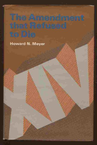 9780801957680: The Amendment That Refused to Die (14th Amendment to U.S. Constitution)
