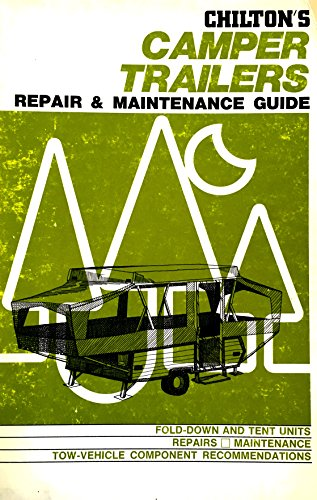 Chilton's repair and maintenance guide: camper trailers (0801958512) by Chilton Book Company