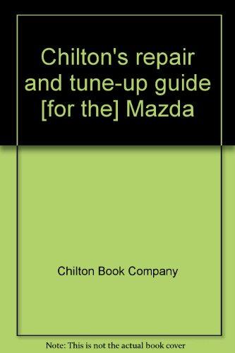 chilton Mazda Repair & Tune-up Rotary Engine: Chilton Book Company