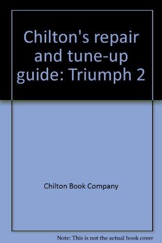 Chilton's repair and tune-up guide: Triumph 2 (0801958636) by Chilton Book Company