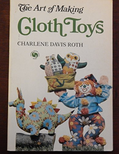 9780801958700: The art of making cloth toys