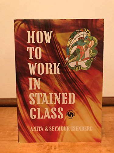 9780801958960: How to Work in Stained Glass (Chilton's creative crafts series)
