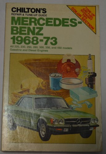 9780801959073: Chilton's Repair and Tune-Up Guide: Mercedes-Benz 1968-73 (Chilton's Repair & Tune-Up Guides)