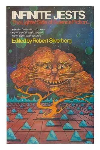 Infinite Jests : The Lighter Side of: Robert A. Silverberg