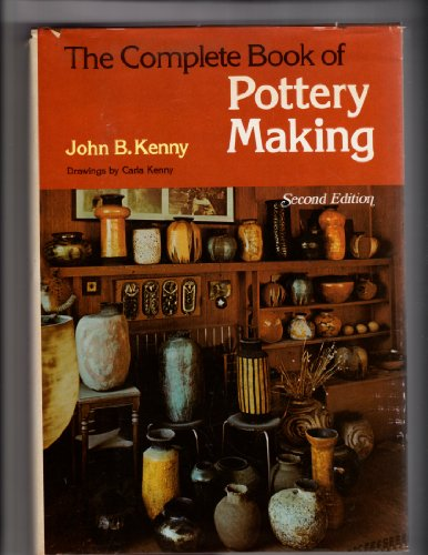 The complete book of pottery making (Chilton's creative crafts series): Kenny, John B