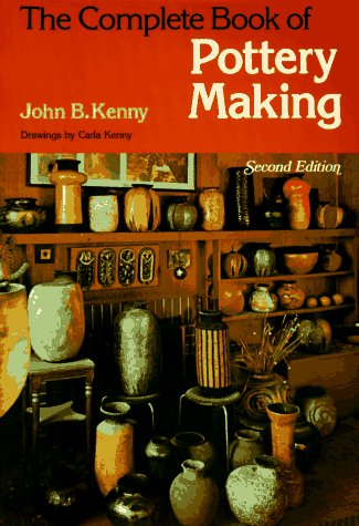 9780801959332: The Complete Book of Pottery Making (Chilton's Creative Crafts Series)