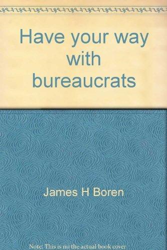 Have Your Way with Bureaucrats. The Layman's: Boren, James H.