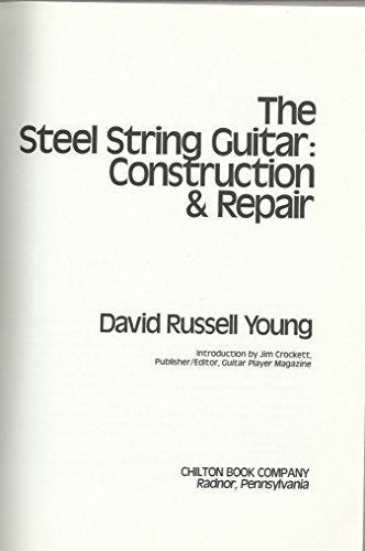 9780801959592: The Steel String Guitar: Construction and Repair (Chilton's creative crafts series)