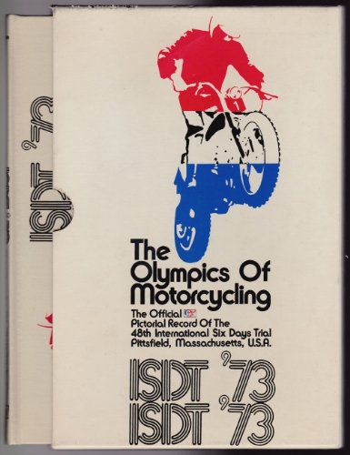 9780801959639: ISDT '73: the Olympics of motorcycling;: The official pictorial record of the 48th International Six Days Trial, Pittsfield, Massachusetts, USA
