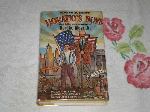 Horatio's boys;: The life and works of Horatio Alger, Jr (0801959667) by Hoyt, Edwin Palmer