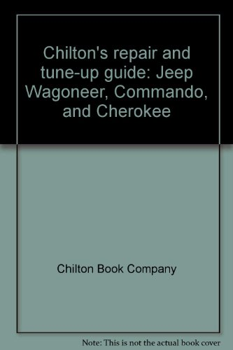 9780801960031: Chilton's repair and tune-up guide: Jeep Wagoneer, Commando, and Cherokee
