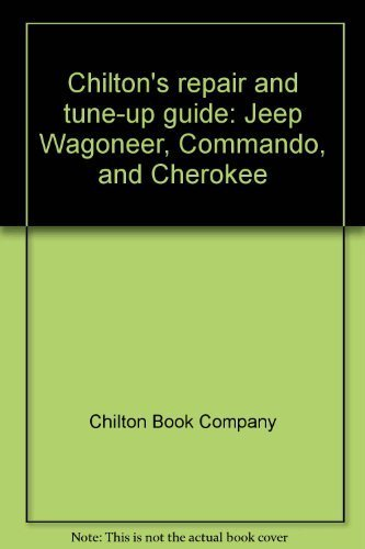 9780801960048: Chilton's repair and tune-up guide: Jeep Wagoneer, Commando, and Cherokee