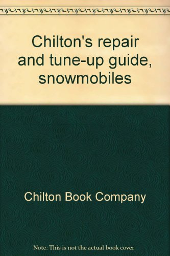 Chilton's repair and tune-up guide, snowmobiles (080196007X) by Chilton Book Company