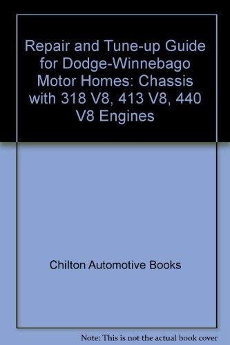 9780801960130: Repair and Tune-up Guide for Dodge-Winnebago Motor Homes: Chassis with 318 V8, 413 V8, 440 V8 Engines