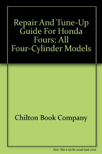 Chilton's Repair and Tune-up Guide, Honda Fours (0801960290) by Chilton Book Company