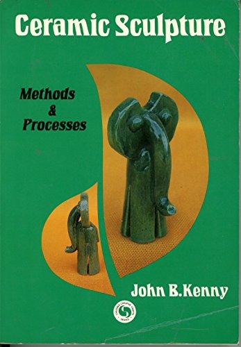 9780801960529: Ceramic Sculpture: Methods and Processes
