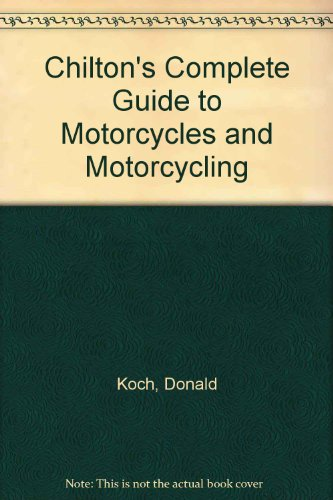 9780801960697: Chilton's Complete Guide to Motorcycles and Motorcycling