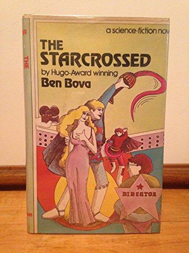 THE STARCROSSED: Bova, Ben.