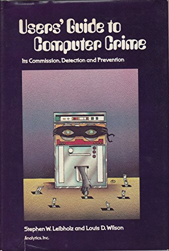 9780801960956: Users' Guide to Computer Crime: Its Commission, Detection and Prevention