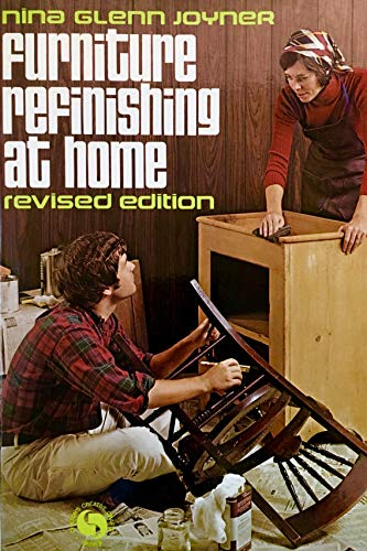 Furniture Refinishing at Home (Chilton's creative crafts series): Joyner, Nina Glenn