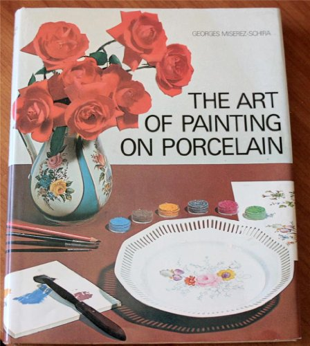 9780801961557: The Art of Painting on Porcelain (English and French Edition)