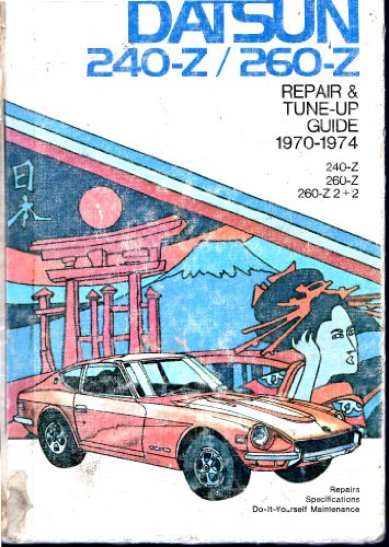 Repair and Tune-up Guide for Datsun 240Z/260Z 1970-74: Chilton Automotive Books