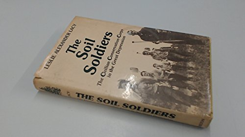 The Soil Soldiers: The Civilian Conservation Corps: Lacy, Leslie Alexander