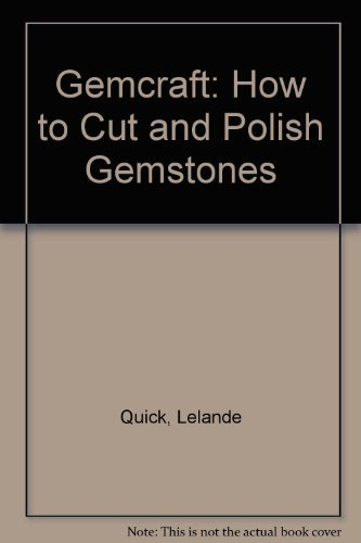 Gemcraft : How to Cut and Polish: Pansy D. Kraus;
