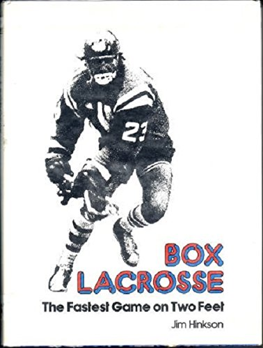 9780801963032: Box Lacrosse : the Fastest Game on Two Feet / Jim Hinkson ; Introd. by Jim Bishop