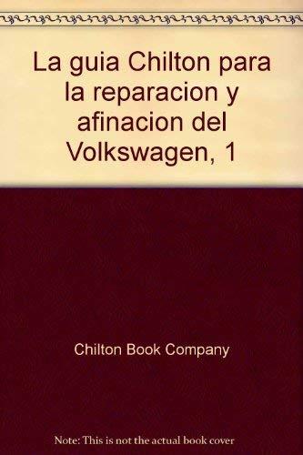 9780801963544: La guía Chilton para la reparación y afinación del Volkswagen, 1 (Spanish Edition)