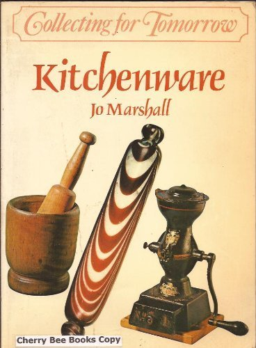 Collecting for Tomorrow: Kitchenwares