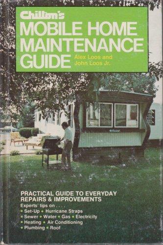 Chilton's Mobile Home Maintenance Guide: John Loos Jr, Alex Loos
