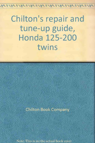 Chilton's repair and tune-up guide, Honda 125-200 twins (0801964687) by Chilton Book Company
