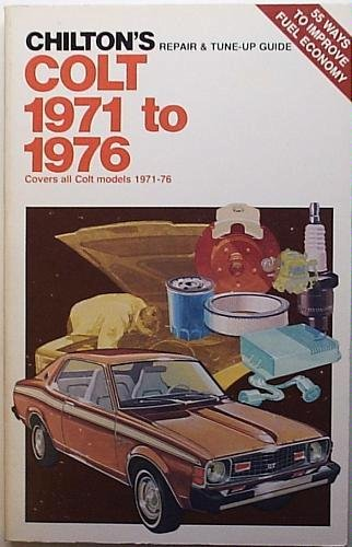9780801964756: Chilton's repair and tune-up guide, Colt, 1971-76