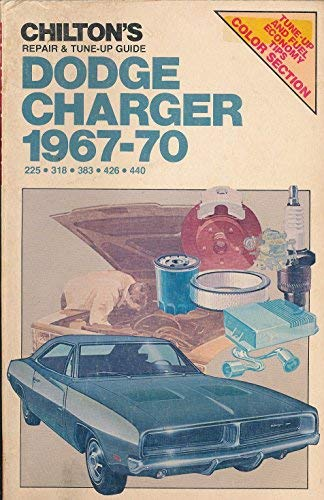 9780801964862: Chilton's Repair and Tune Up Guide: Dodge Charger 1967-1970