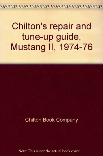 9780801965371: Chilton's repair and tune-up guide, Mustang II, 1974-76